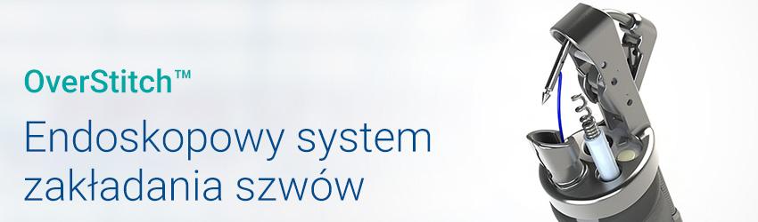 OverStitch™ endoskopowy system zakładania szwów