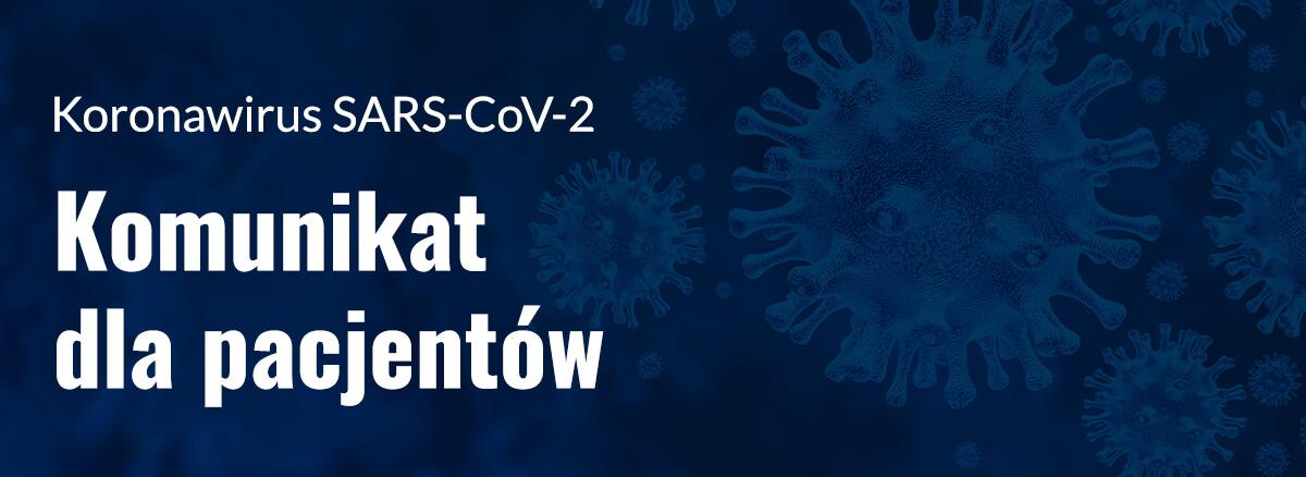 Koronawirus - komunikat dla pacjentów