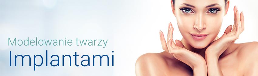 Modelowanie twarzy implantami